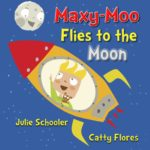 Maxy-Moo Flies to the Moon Book