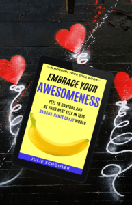 julieschooler.com - blog - 3 Self-Love Affirmation Practices Guranteed to Brighten Your Day - Embrace Your Awesomeness and Love