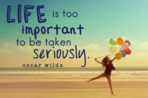 julieschooler.com - blog - 3 Silly Ways to Rediscover Your Sparkle in Less Than 5 Seconds - Oscar Wilde Life is Too Important Quote